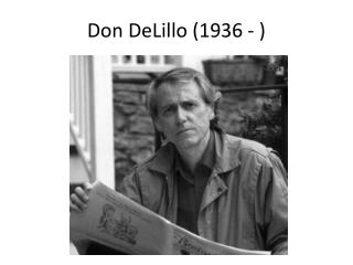 Don  DeLillo  (1936 - )