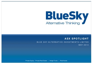 ASX SPOTLIGHT  BLUE  SKY ALTERNATIVE INVESTMENTS  LIMITED MAY 2014