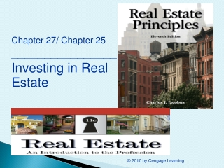 Chapter 27/ Chapter 25 ________________ Investing in Real Estate