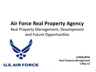 Air Force Real Property Agency  Real Property Management, Development  and Future Opportunities