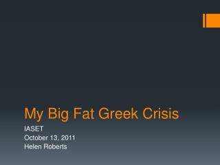 My Big Fat Greek Crisis