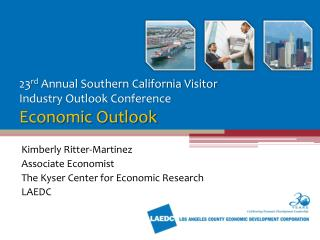 23 rd  Annual Southern California Visitor  Industry Outlook Conference Economic Outlook