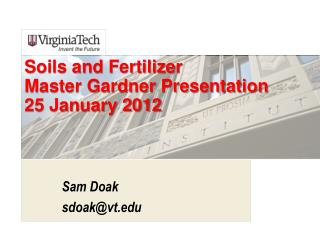 Soils and Fertilizer Master Gardner Presentation 25 January 2012