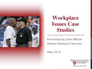 Workplace Issues Case Studies