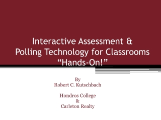 "Interactive Assessment &  Polling Technology for Classrooms ""Hands-On!"""