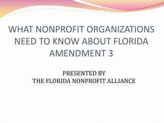 WHAT NONPROFIT ORGANIZATIONS NEED TO KNOW ABOUT FLORIDA AMENDMENT 3