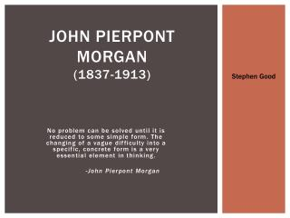 John Pierpont  Morgan (1837-1913)