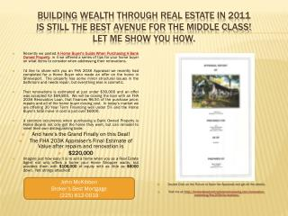 Building Wealth Through Real Estate In 2011  Is Still The Best Avenue For The Middle Class! Let ME show you how.