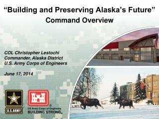 """""""Building and Preserving Alaska's Future"""""""