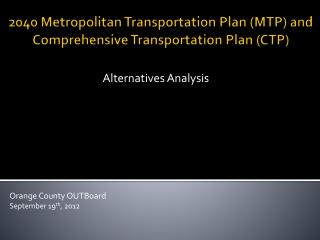 2040 Metropolitan Transportation Plan (MTP) and  Comprehensive Transportation Plan (CTP)
