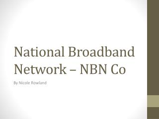 National Broadband Network – NBN Co