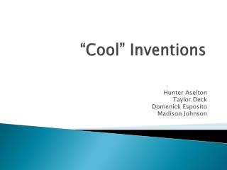 """Cool"" Inventions"