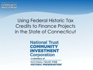 Using Federal Historic Tax Credits to Finance Projects in the State of Connecticut