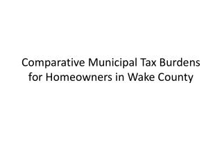 Comparative Municipal Tax Burdens for Homeowners in Wake County
