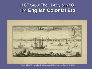 HIST 3480: The History of NYC The  English Colonial Era