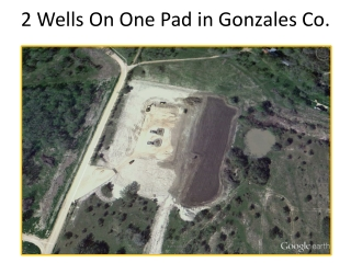 2 Wells On One Pad in Gonzales Co.