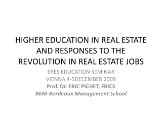 HIGHER EDUCATION IN REAL ESTATE AND RESPONSES TO THE REVOLUTION IN REAL ESTATE JOBS