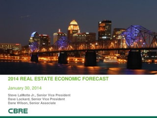 2014 Real ESTATE ECONOMIC FORECAST J anuary 30, 2014
