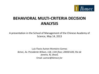 BEHAVIORAL MULTI-CRITERIA DECISION  ANALYSIS A presentation in the School of Management of the Chinese Academy of Scien