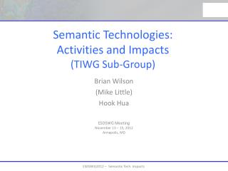 Semantic Technologies: Activities and Impacts (TIWG Sub-Group)