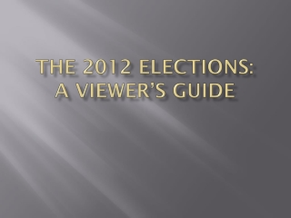 The 2012 Elections: A Viewer's Guide