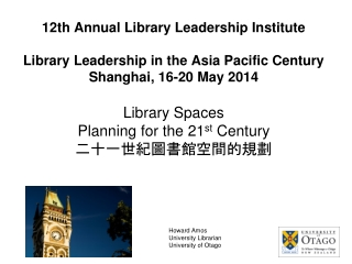 12th Annual Library Leadership Institute Library Leadership in the Asia Pacific Century Shanghai, 16-20 May 2014  Librar