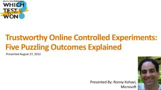 Trustworthy Online Controlled Experiments:  Five Puzzling Outcomes Explained