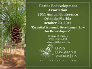 "Florida Redevelopment Association 2011 Annual Conference Orlando, Florida October 20, 2011 "" Essential Economic Develo"