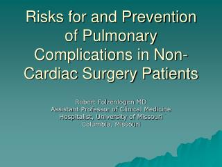 Risks for and Prevention of Pulmonary Complications in Non-Cardiac Surgery Patients