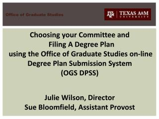Choosing your Committee and   Filing A Degree Plan  using the Office of Graduate Studies on-line Degree Plan Submission