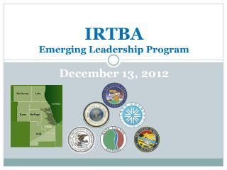 IRTBA Emerging Leadership Program December 13, 2012