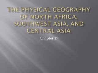 The Physical Geography of North Africa, Southwest Asia, and Central Asia