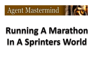 Running A Marathon  In A Sprinters World