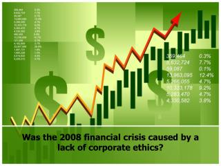 Was the 2008 financial crisis caused by a lack of corporate ethics?