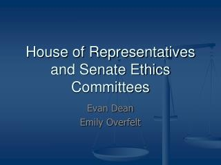 House of Representatives and Senate Ethics Committees