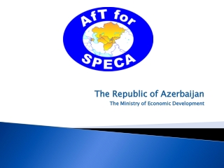 The Republic of Azerbaijan The Ministry of Economic Development