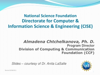 Almadena Chtchelkanova, Ph.  D.  Program Director Division of Computing & Communication Foundation (CCF) Slides –