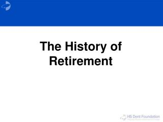 The History of Retirement