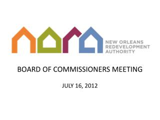 BOARD OF COMMISSIONERS MEETING JULY 16, 2012