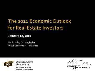 The 2011 Economic Outlook  for Real Estate Investors