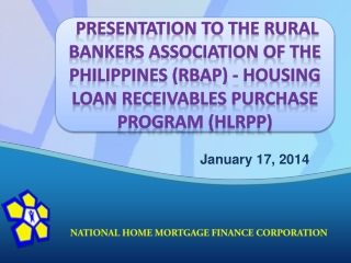 presentation to the Rural bankers association of the Philippines (RBAP) - HOUSING LOAN RECEIVABLES PURCHASE program (HLR
