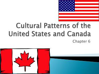 Cultural Patterns of the United States and Canada