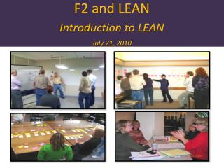 F2 and LEAN Introduction to LEAN July 21, 2010