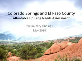 Colorado Springs and El Paso County Affordable Housing Needs Assessment