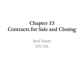 Chapter 13 Contracts for Sale and Closing