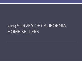 2013 Survey of California  Home Sellers