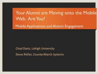 Your Alumni are Moving onto the Mobile Web.  Are You?