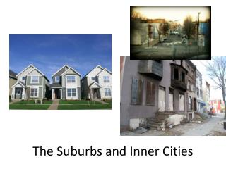 The Suburbs and Inner Cities
