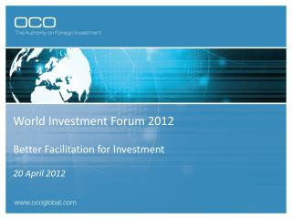 World Investment Forum 2012 Better Facilitation for Investment 20 April 2012
