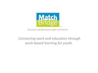 Connecting work and education through work-based learning for youth.